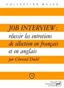Job interview : réussir les entretiens de sélection en français et en anglais