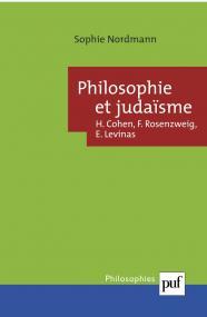 Philosophie et judaïsme : Cohen, Rosenzweig, Levinas