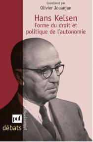Hans Kelsen. Forme du droit et politique de l'autonomie