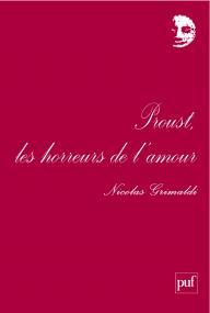 Proust, les horreurs de l'amour