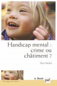 Handicap mental : crime ou châtiment ?