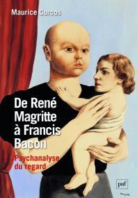 De René Magritte à Francis Bacon. Psychanalyse du regard