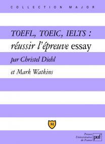 TOEFL, TOEIC, IELTS : réussir l'épreuve essay
