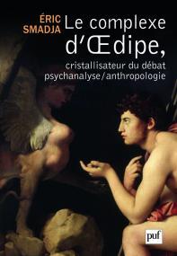 Le complexe d'Œdipe, cristallisateur du débat psychanalyse/anthropologie
