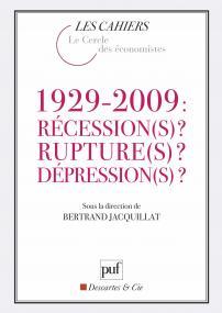 1929-2009 : Récession(s) ? Rupture(s) ? Dépression(s) ?
