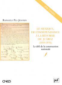 Le Mexique, de l'indépendance à la Réforme de Juárez (1810-1876)