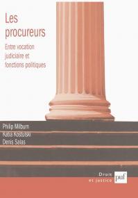 Les procureurs : entre vocation judiciaire et fonctions politiques