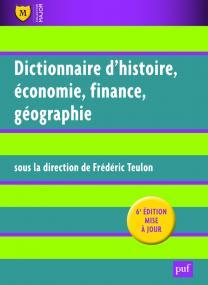 Dictionnaire d'histoire, économie, finance, géographie