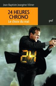 24 heures chrono. Le choix du mal
