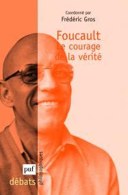 Foucault. Le courage de la vérité