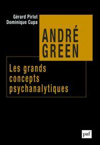 André Green. Les grands concepts psychanalytiques