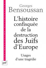 L'histoire confisquée de la destruction des Juifs d'Europe