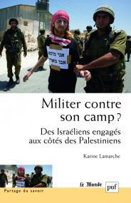 Militer contre son camp ? Des Israéliens engagés aux côtés des Palestiniens