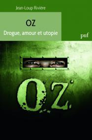 Oz. Drogue, amour et utopie