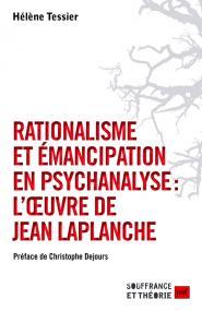 Rationalisme et émancipation en psychanalyse : l'œuvre de Jean Laplanche