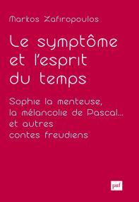 Le symptôme et l'esprit du temps. Sophie la menteuse, la mélancolie de Pascal... et autres contes freudiens