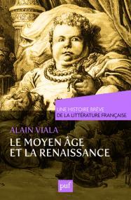Moyen Âge et Renaissance. Une histoire brève de la littérature française