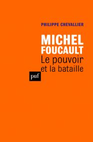 Michel Foucault. Le pouvoir et la bataille