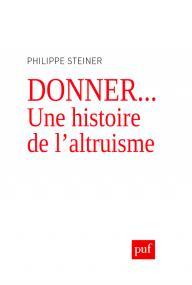 Donner... Une histoire de l'altruisme