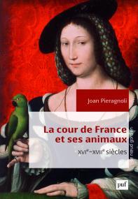 La cour de France et ses animaux (XVIe-XVIIe siècles)