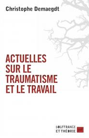 Actuelles sur le traumatisme et le travail