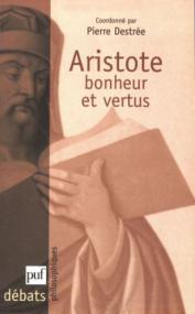 Aristote. Bonheur et vertus
