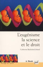 L'eugénisme, la science et le droit