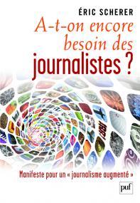 A-t-on encore besoin des journalistes ?