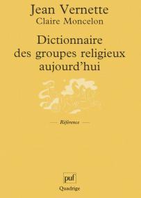 Dictionnaire des groupes religieux aujourd'hui