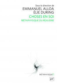 Choses en soi. Métaphysique du réalisme, Puf, 2018 Book Cover