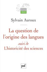 La question de l'origine des langues, suivi de L'historicité des sciences