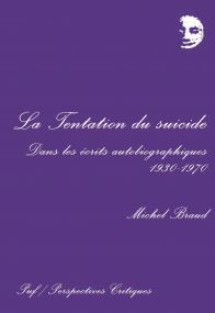 La tentation du suicide dans les écrits autobiographiques, 1930-1970