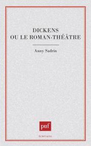 Dickens ou le roman-théâtre