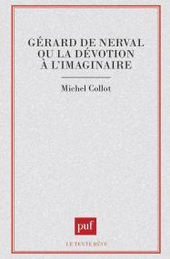 Gérard de Nerval ou la dévotion à l'imaginaire