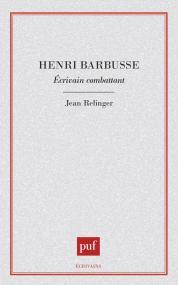 Henri Barbusse, écrivain combattant