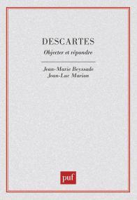Descartes. Objecter et répondre