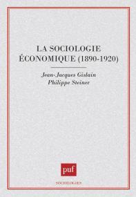 La sociologie économique 1890-1920