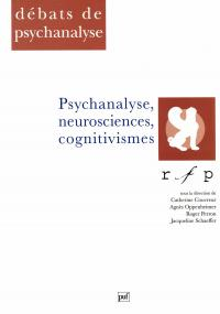 Psychanalyse, neuro-sciences, cognitivismes