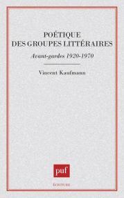Poétique des groupes littéraires, avant-gardes 1920-1970