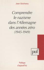 Comprendre le nazisme dans l'Allemagne des années zéro (1945-1949)