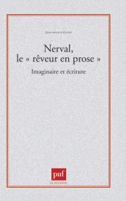 Nerval, le « rêveur en prose ». Imaginaire et écriture