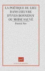 Poétique du lieu dans l'œuvre d'Yves Bonnefoy ou Moïse sauvé