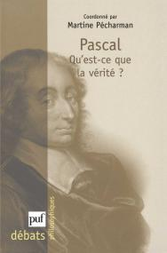 Pascal. Qu'est-ce que la vérité ?