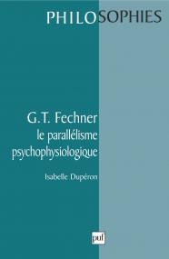 G.T.Fechner. Le parallélisme psychophysiologique