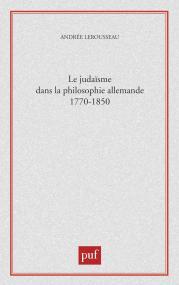 Le judaïsme dans la philosophie allemande, 1770-1850