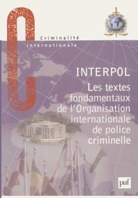 Les textes fondamentaux de l'organisation internationale de police criminelle