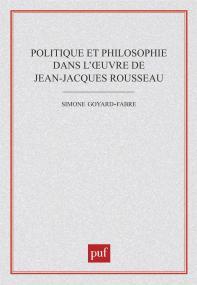 Politique et philosophie dans l'œuvre de Jean-Jacques Rousseau