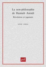 La non-philosophie de Hannah Arendt, révolution et jugement
