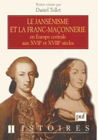 Le jansenisme et la franc maconnerie en Europe centrale aux xvii et xvIII siècles