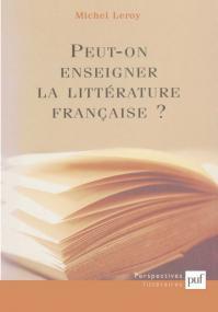 Peut-on enseigner la littérature française ?